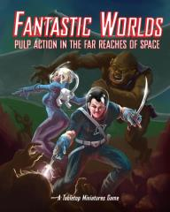 Fantastic Worlds - Pulp Action in the Far Reaches of Space