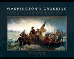 Washington's Crossing - A Game of the Winter Campaign of 1776-1777
