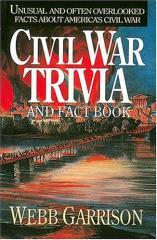 Civil War Trivia and Fact Book