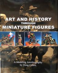 Art and History Through Miniature Figures - A Modeling Autobiography