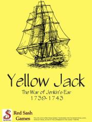 Sea Lords Series #3 - Yellow Jack, The War of Jenkin's Ear 1739-1743