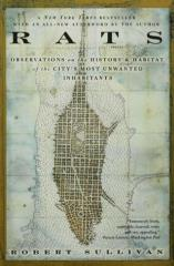 Rats - Observations on the History and Habitat of the City's Most Unwanted Inhabitants
