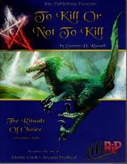 Rituals of Choice #1 - Part 2, To Kill or Not to Kill