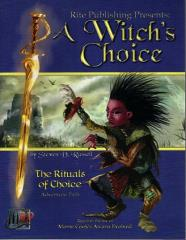 Rituals of Choice #1 - Part 1, A Witch's Choice
