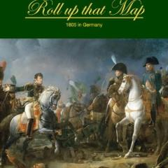 Roll Up That Map - 1805 in Germany