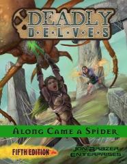 Deadly Delves - Along Came a Spider