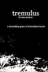 Tremulus - A Storytelling Game of Lovecraftian Horror