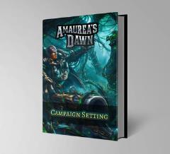Campaign Setting - Amaurea's Dawn