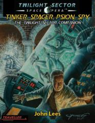 Tinker, Spacer, Psion, Spy - The Twilight Sector Companion