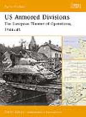 US Armored Divisions - The European Theater of Operations 1944-45