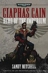 Ciaphas Cain - Hero of the Imperium (2007 Printing)