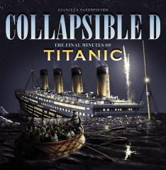 Collapsible D - The Final Minutes of the Titanic