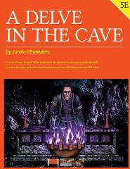 Delve in the Cave, The