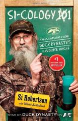 SI-COLOGY 1 - Tales and Wisdom from Duck Dynasty's Favorite Uncle