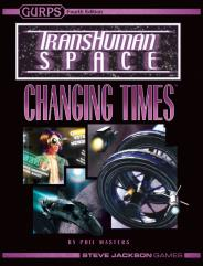 Transhuman Space - Changing Times (4th Edition Conversion Guide)