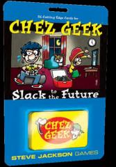 Chez Geek - Slack to the Future