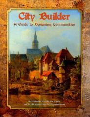 City Builder - A Guide to Designing Communities (2nd Printing)
