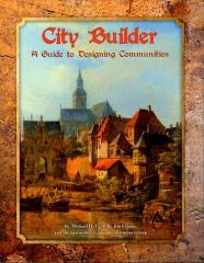 City Builder - A Guide to Designing Communities (3rd Printing)