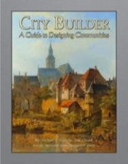 City Builder - A Guide to Designing Communities (1st Printing)