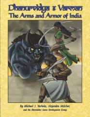 Dhanurvidya & Varman - The Arms and Armor of India (1st Printing)
