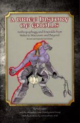 Brief History of Gnolls, A - Anthropophagy & Emeralds from Wales to Wisconsin & Beyond (2nd Edition)