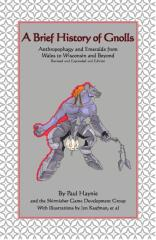 Brief History of Gnolls, A - Anthropophagy & Emeralds from Wales to Wisconsin & Beyond (1st Edition)