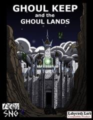 Ghoul Keep and the Ghoul Lands