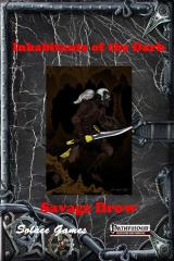 Inhabitants of the Dark - Savage Drow (Pathfinder)