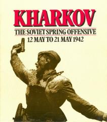 Kharkov - The Soviet Spring Offensive, 12-21 May 1942