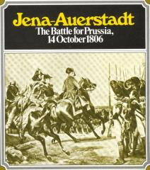 Jena-Auerstadt - The Battle for Prussia, 14 October 1806