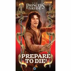 Princess Bride, The - Prepare to Die! (2nd Edition)