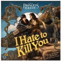 Princess Bride, The - I Hate to Kill You (2nd Edition)
