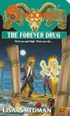 Forever Drug, The