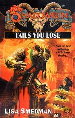 Tails You Lose
