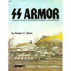 SS Armor - A Pictorial History of the Armored Formations of the Waffen-SS
