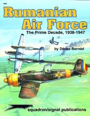 Rumanian Air Force - The Prime Decade, 1939-1947