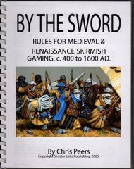 By the Sword - Rules for Medieval & Renaissance Skirmish Gaming