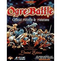 Ogre Battle - Official Secrets & Solutions (Limited Edition)