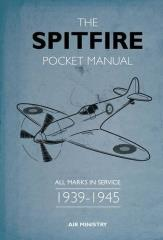 Spitfire Pocket Manual, The - All Marks in Service 1939-1945