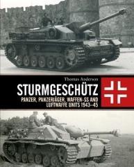 Sturmgeschutz - Panzer, Panzerjager, Waffen-SS, and Luftwaffe Units 1943-45