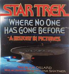 Star Trek - Where No One Has Gone Before, A History in Pictures