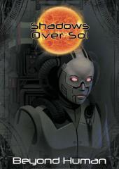 Shadows Over Sol - Beyond Human
