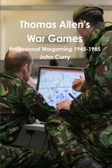 Thomas Allen's War Games - Professional Wargaming 1945-1985 (Reprint)