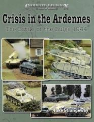 Crisis in the Ardennes - The Battle of the Bulge 1944
