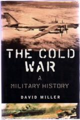 Cold War, The - A Military History