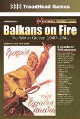Vol. #1 - Balkans on Fire, The War in Greece 1940-1941