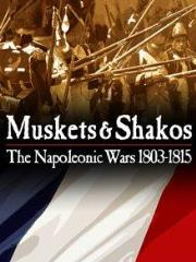 Muskets and Shakos - The Napoleonic Wars, 1803/1815