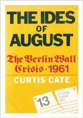 Ides of August, The - The Berlin Wall Crisis, 1961