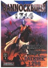 Bannockburn 1314, Stirling 1297, & Falkirk 1298