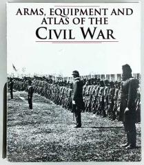 Arms, Equipment and Atlas of the Civil War